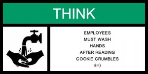 Employees Must Wash Hands After Reading Cookie Crumbles 8=)